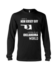 JUST A JERSEY GUY LIVING IN OKLAHOMA WORLD Long Sleeve Tee thumbnail