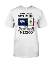 LIVE IN WYOMING BEGAN IN MEXICO Classic T-Shirt tile