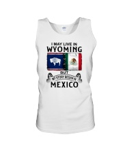 LIVE IN WYOMING BEGAN IN MEXICO Unisex Tank thumbnail