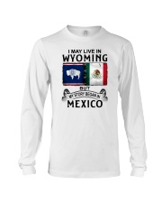 LIVE IN WYOMING BEGAN IN MEXICO Long Sleeve Tee thumbnail