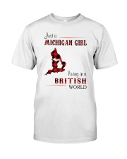 MICHIGAN GIRL LIVING IN BRITISH WORLD Classic T-Shirt front