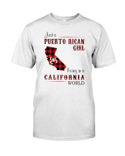 PUERTO RICAN GIRL LIVING IN CALIFORNIA WORLD Classic T-Shirt front