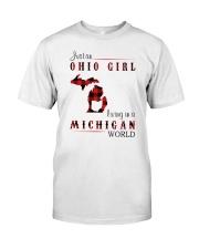 OHIO GIRL LIVING IN MICHIGAN WORLD Classic T-Shirt front