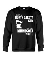 JUST A NORTH DAKOTA GUY LIVING IN MINNESOTA WORLD Crewneck Sweatshirt thumbnail