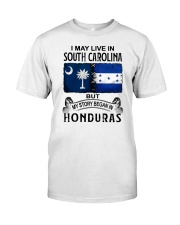 LIVE IN SOUTH CAROLINA BEGAN IN HONDURAS Classic T-Shirt tile