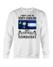 LIVE IN SOUTH CAROLINA BEGAN IN HONDURAS Crewneck Sweatshirt tile