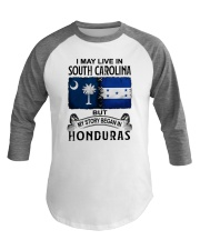 LIVE IN SOUTH CAROLINA BEGAN IN HONDURAS Baseball Tee tile