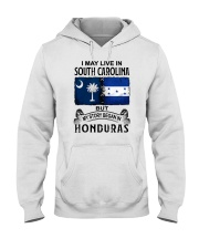 LIVE IN SOUTH CAROLINA BEGAN IN HONDURAS Hooded Sweatshirt tile