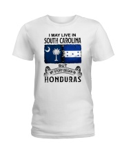 LIVE IN SOUTH CAROLINA BEGAN IN HONDURAS Ladies T-Shirt tile