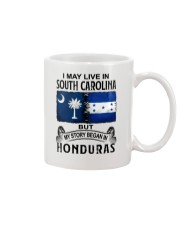 LIVE IN SOUTH CAROLINA BEGAN IN HONDURAS Mug thumbnail