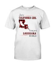 CALIFORNIA GIRL LIVING IN LOUISIANA WORLD Classic T-Shirt front