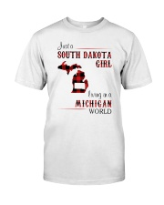 SOUTH DAKOTA GIRL LIVING IN MICHIGAN WORLD Classic T-Shirt front
