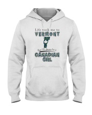 CANADIAN GIRL LIFE TOOK TO VERMONT Hooded Sweatshirt front