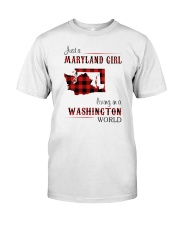 MARYLAND GIRL LIVING IN WASHINGTON WORLD Classic T-Shirt front