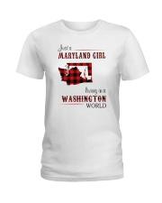 MARYLAND GIRL LIVING IN WASHINGTON WORLD Ladies T-Shirt thumbnail