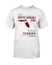 SOUTH CAROLINA GIRL LIVING IN FLORIDA WORLD Classic T-Shirt front