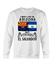 LIVE IN ARIZONA BEGAN IN EL SALVADOR Crewneck Sweatshirt thumbnail