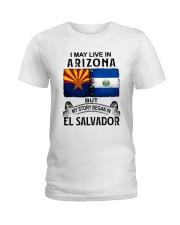 LIVE IN ARIZONA BEGAN IN EL SALVADOR Ladies T-Shirt thumbnail