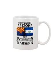 LIVE IN ARIZONA BEGAN IN EL SALVADOR Mug thumbnail