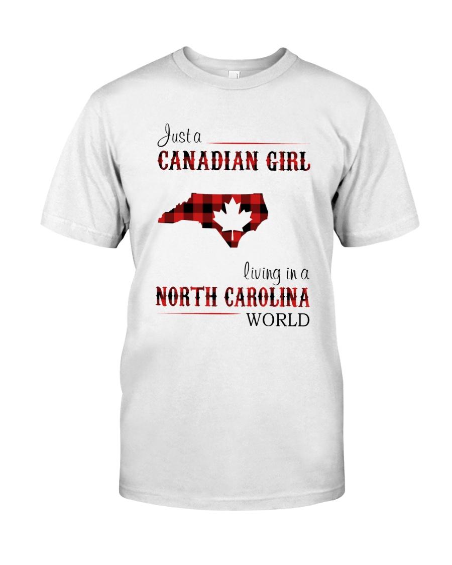 CANADIAN GIRL LIVING IN NORTH CAROLINA WORLD Classic T-Shirt
