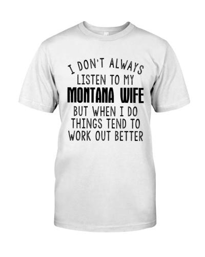 I DON'T ALWAYS LISTEN TO MY MONTANA WIFE