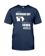 JUST A MICHIGAN GUY LIVING IN IOWA WORLD Classic T-Shirt front