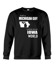 JUST A MICHIGAN GUY LIVING IN IOWA WORLD Crewneck Sweatshirt thumbnail