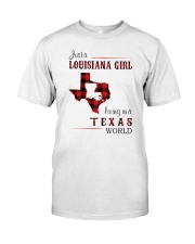 LOUISIANA GIRL LIVING IN TEXAS WORLD Classic T-Shirt front
