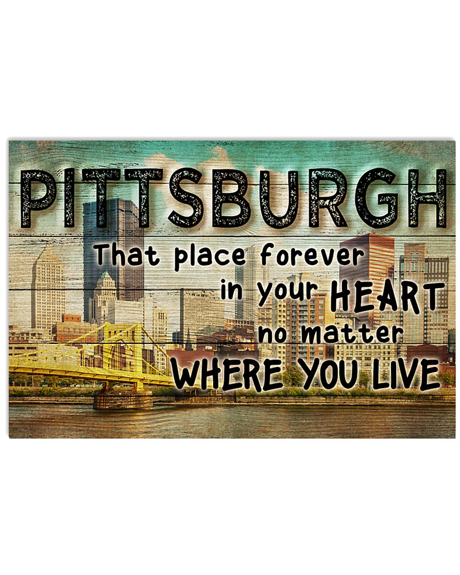 PITTSBURGH THAT PLACE FOREVER IN YOUR HEART 24x16 Poster