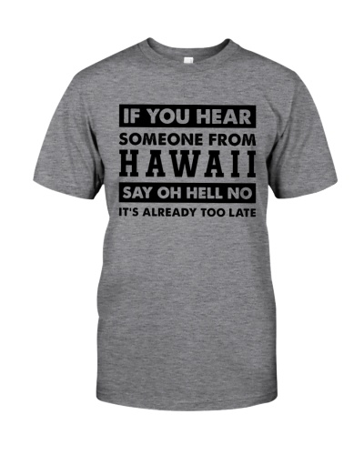 IF YOU HEAR SOMEONE FROM HAWAII SAY OH HELL NO