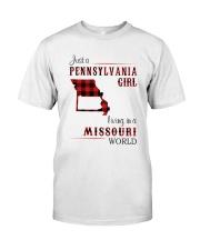 PENNSYLVANIA GIRL LIVING IN MISSOURI WORLD Classic T-Shirt front