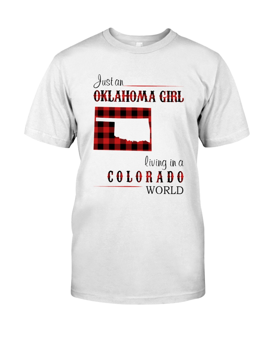 OKLAHOMA GIRL LIVING IN COLORADO WORLD Classic T-Shirt