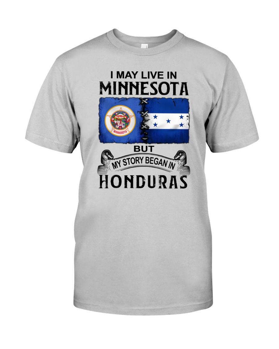 LIVE IN MINNESOTA BEGAN IN HONDURAS Classic T-Shirt