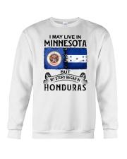 LIVE IN MINNESOTA BEGAN IN HONDURAS Crewneck Sweatshirt thumbnail