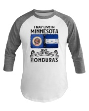 LIVE IN MINNESOTA BEGAN IN HONDURAS Baseball Tee thumbnail