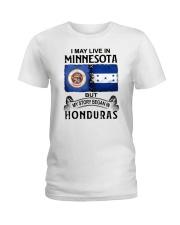 LIVE IN MINNESOTA BEGAN IN HONDURAS Ladies T-Shirt thumbnail