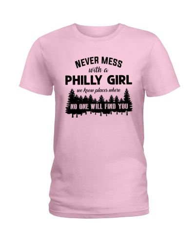 NEVER MESS WITH A PHILLY GIRL