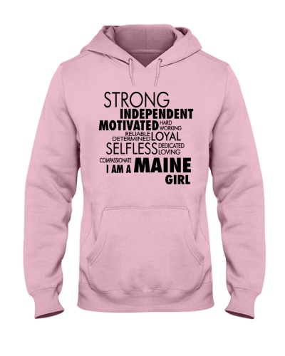 STRONG INDEPENDENT I AM A MAINE GIRL
