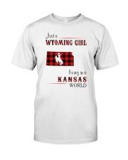 WYOMING GIRL LIVING IN KANSAS WORLD Classic T-Shirt front