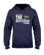 HAVE NO FEAR THE SOUTH AFRICAN IS HERE Hooded Sweatshirt front