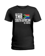 HAVE NO FEAR THE SOUTH AFRICAN IS HERE Ladies T-Shirt thumbnail