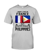 LIVE IN FRANCE BEGAN IN PHILIPPINES Classic T-Shirt front