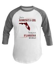 MINNESOTA GIRL LIVING IN FLORIDA WORLD Baseball Tee thumbnail