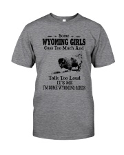 SOME WYOMING GIRLS TALK TOO LOUD Classic T-Shirt front