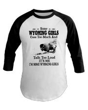 SOME WYOMING GIRLS TALK TOO LOUD Baseball Tee thumbnail