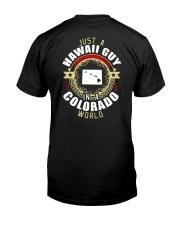 HAWAII GUY IN COLORADO WORLD Classic T-Shirt back