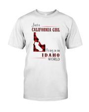 CALIFORNIA GIRL LIVING IN IDAHO WORLD Classic T-Shirt front