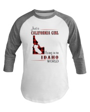 CALIFORNIA GIRL LIVING IN IDAHO WORLD Baseball Tee thumbnail