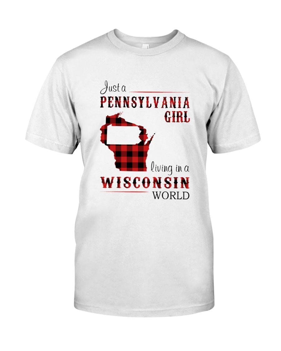 PENNSYLVANIA GIRL LIVING IN WISCONSIN WORLD Classic T-Shirt