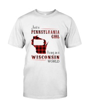 PENNSYLVANIA GIRL LIVING IN WISCONSIN WORLD Classic T-Shirt front